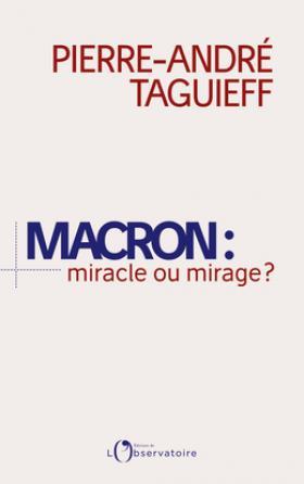 Macron : miracle ou mirage ?