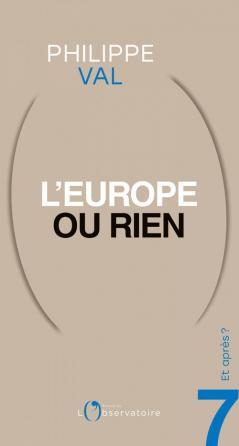 Et après ? N.7 L'Europe ou rien
