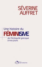 Une histoire du féminisme de l'Antiquité grecque à nos jours