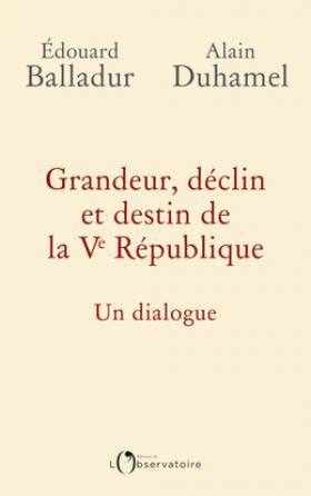 Grandeur, déclin et destin de la Ve République