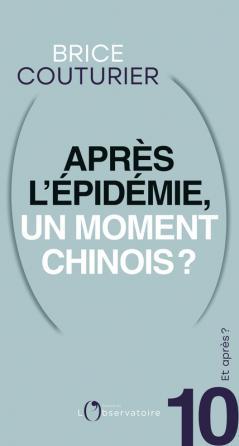Et après ? N.10 Après l'épidémie, un moment chinois ?