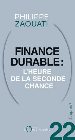 Et après ? N.22 Finance durable : l'heure de la seconde chance
