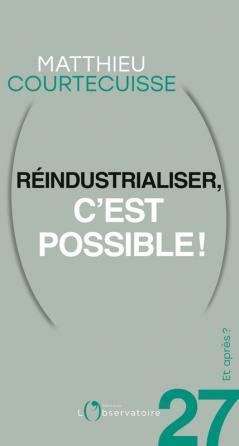 Et après ? N.27 Réindustrialiser, c'est possible !