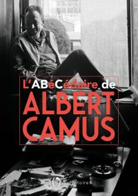 L'Abécédaire d'Albert Camus