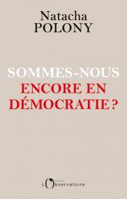 Sommes-nous encore en démocratie ?