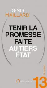 Et après ? N.13 Tenir la promesse faite au tiers état